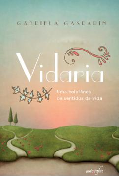 Em breve, mais detalhes sobre o lançamento do 'Vidaria, uma coletânea de sentidos da vida'